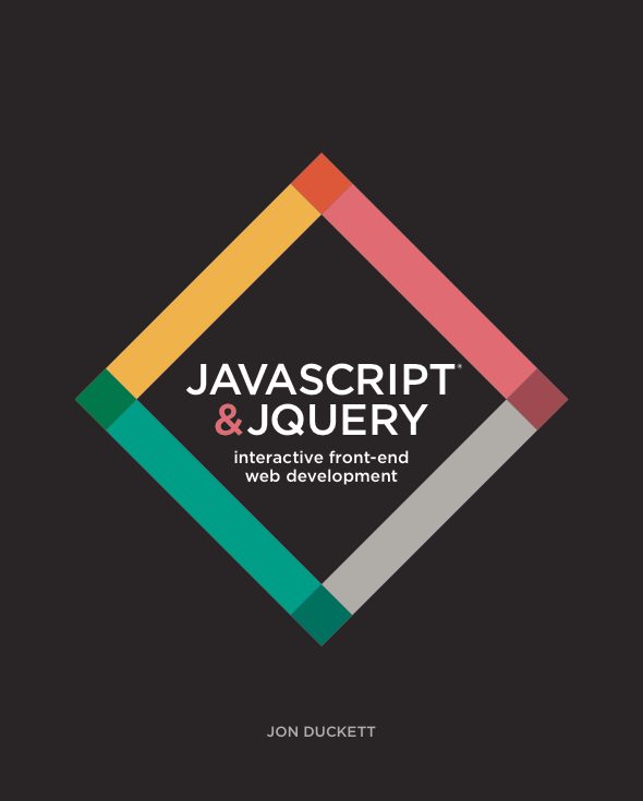 JavaScript and JQuery: Interactive Front-End Web Development 1st Edition by Jon Duckett