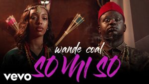 Download Video:- Wande Coal – So Mi So