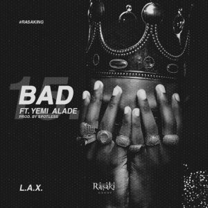 Download Music Mp3:- LAX Ft Yemi Alade – Bad